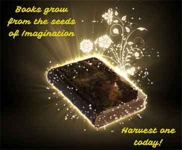 A book with glowing gold flowers coming from between the pages and the caption Books grow from the seeds of imagination - Harvest one today.